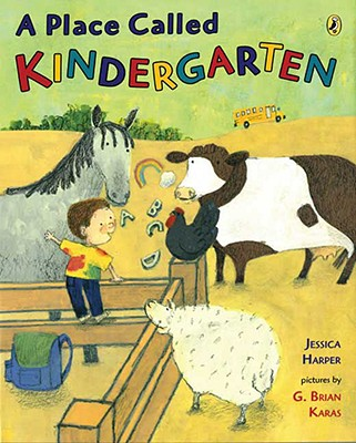 A Place Called Kindergarten By Harper, Jessica/ Karas, G. Brian (ILT)