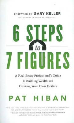 6 Steps to 7 Figures By Hiban, Pat